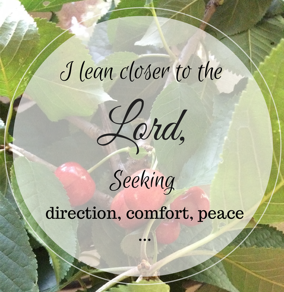 I Lean closer to the Lord, seeking